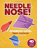 Best Needle Noses - Needle Nose! Advanced-Level Paper Airplanes: 4D An Augmented Review
