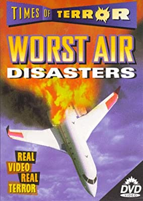 Times of Terror: Worst Air Disasters