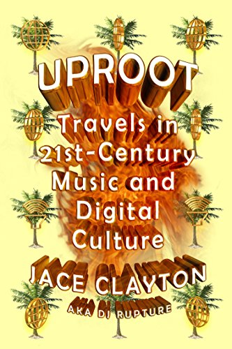 Uproot travels in 21st century music and digital culture kindle uproot travels in 21st century music and digital culture by clayton jace fandeluxe Images