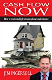 img - for Cash Flow Now: How To Create Multiple Streams of Real Estate Income book / textbook / text book