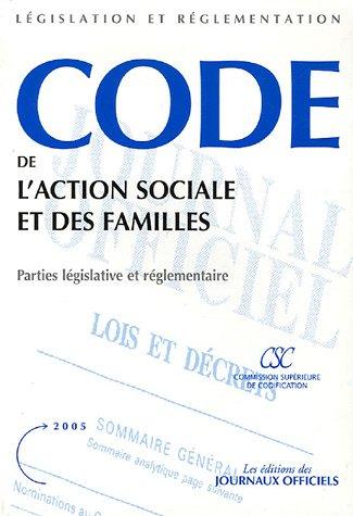 Code de l'action sociale et des familles - Parties législative et réglementaire Broché – 8 décembre 2005 Journaux Officiels (DJO) 2110759550 TL2110759550 Histoire / France