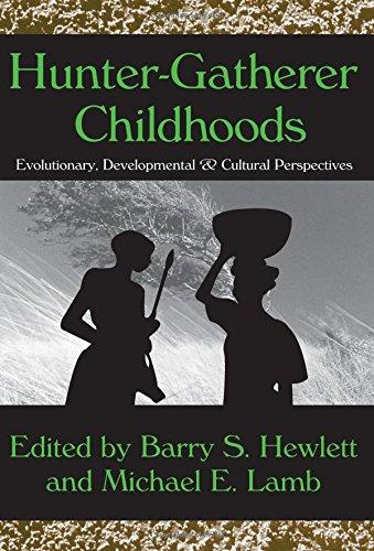 Hunter-Gatherer Childhoods: Evolutionary, Developmental, and Cultural Perspectives (Evolutionary Foundations of Human Behavior Series)