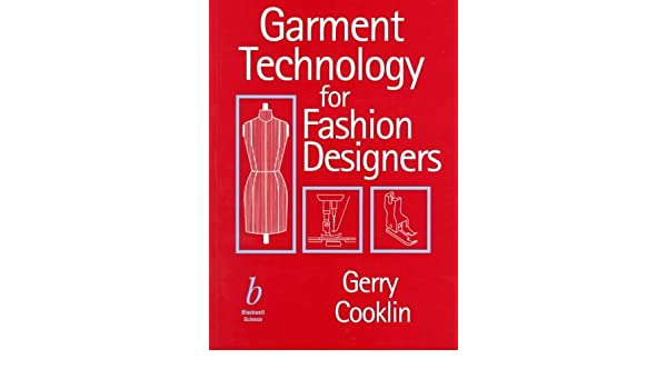 Garment Technology For Fashion Designers By Gerry Cooklin 1997 10 07 Amazon Com Books
