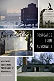 "Daniel Reynolds, ""Postcards from Auschwitz: Holocaust Tourism and the Meaning of Remembrance"" (NYU Press, 2018)"