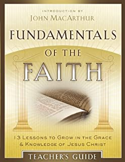 Fundamentals of the Faith: 13 Lessons to Grow in the Grace and