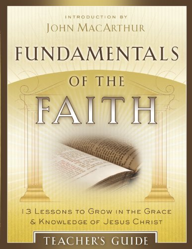 Fundamentals Of The Faith Teacher's Guide by John MacArthur (May 01,2010)