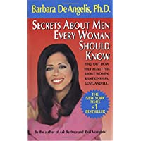 Secrets About Men Every Woman Should Know: Find Out How They Really Feel About Women, Relationships, Love, and Sex