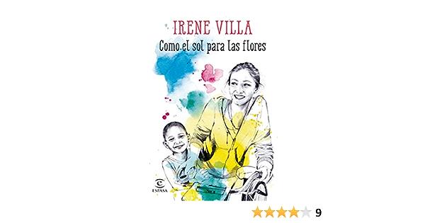 Como El Sol Para Las Flores Spanish Edition Ebook Villa Irene Kindle Store