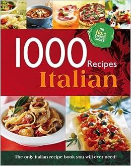 1000 Recipes Eat Italian Large Format Hardback Book Photo S And Step By Step Instructions Igloo Books Ltd Amazon Co Uk Igloo Books 9780857807281 Books