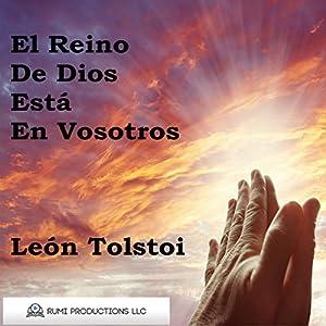 El Reino de Dios Está en Vosotros [The Kingdom of God Is Within You] Audiobook