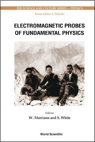 Electromagnetic Probes of Fundamental Physics (Science and Culture: Physics)