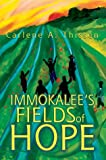 Immokalee's Fields of Hope, Carlene Thissen, 0595663575