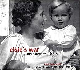 Como Descargar Un Libro Gratis Elsie's War: A Story Of Courage In Nazi Germany PDF PDF Online