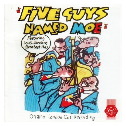 Five Guys Named Moe  Original London Cast Recording