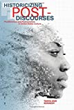 "Tanya Ann Kennedy, ""Historicizing Post-Discourses: Postfeminism and Postracialism in United States Culture"" (SUNY Press, 2017)"