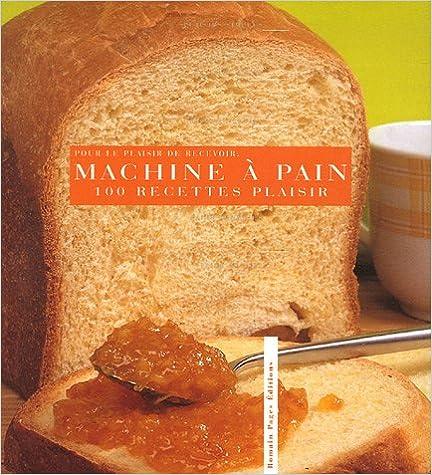 Livre Pour le plaisir de recevoir, 100 recettes plaisirs à la machine à pain epub, pdf