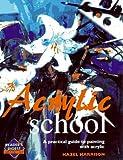 Acrylic Paint School, Hazel Harrison, 0895779293