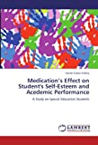 Medication's Effect on Student's Self-Esteem and Acedemic Performance, Rachel Grizer-Ackley, 3847316443