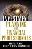 Investment Planning for Financial Professionals 1st Edition