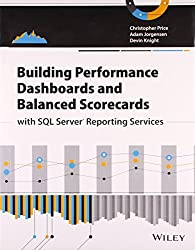 ({BUILDING PERFORMANCE DASHBOARDS AND BALANCED SCORECARDS WITH SQL SERVER REPORTING SERVICES}) [{ By (author) Christopher Price, By (author) Adam Jorgensen, By (author) Devin Knight, By (author) Christopher Schmidt }] on [November, 2013]
