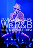 DOUBLE BEST LIVE We R&B (初回限定/Complete盤) [DVD]