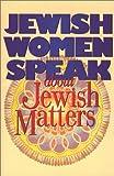 Jewish Women Speak About Jewish Matters