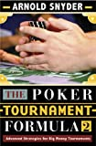 The Poker Tournament Formula II: Advanced Strategies