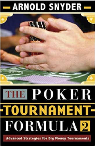 The Poker Tournament Formula Ii Advanced Strategies Arnold Snyder
