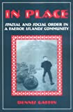 In Place : Spatial and Social Order in a Faeroe Islands Community, Gaffin, Dennis, 0881338796