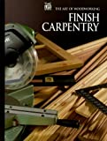 Finish Carpentry (Art of Woodworking)