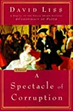 A Spectacle of Corruption, David Liss, 0375508554