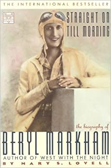 Straight on Till Morning Beryl Markham