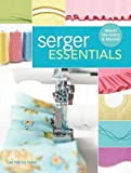 serger sewing books - Serger Essentials: Master the Basics and Beyond!