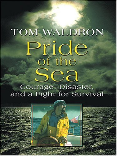 Download Pride of the Sea: Courage, Disaster, and a Fight For Survival pdf