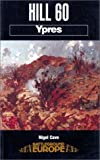 HILL 60: YPRES (Battleground Europe. Ypres) by Nigel Cave front cover
