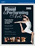 Visual and Performing Arts 2005, Peterson's Guides Staff, 0768913810