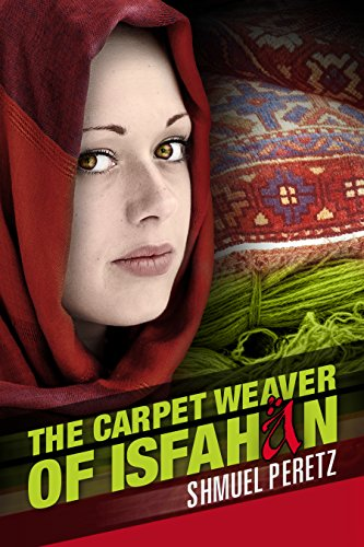 The Carpet Weaver Of Isfahan by Shmuel Peretz ebook deal