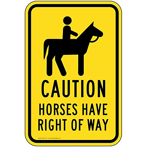 Caution Horses Have Right of Way Sign, Yellow Reflective, 18x12 in. with Center Holes on 80 mil Aluminum for Recreation by ComplianceSigns