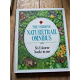 The Usborne Nature Trail Omnibus : Six Usborne books in one - Bird Watching/Trees/Wild Flowers/Seashore Life/Insects and Spiders/Ponds and Streams by M. Hart (1978-01-01)