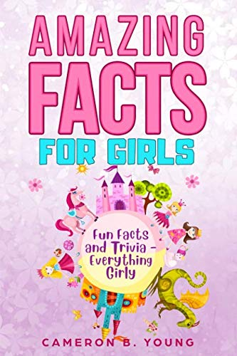 Amazing Facts For Girls: Fun Facts and Trivia - Everything Girly