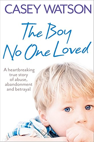 Read Online The Boy No One Loved pdf