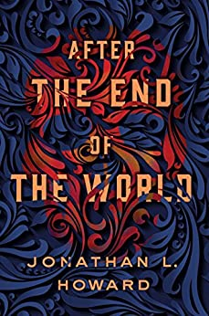 After the End of the World (Carter & Lovecraft) by [Howard, Jonathan L.]