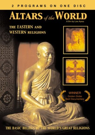Altars of the World - The Eastern and Western Religions by Wellspring Media