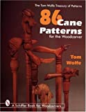 86 Cane Patterns: For the Woodcarver (Tom Wolfe Treasury of Patterns)