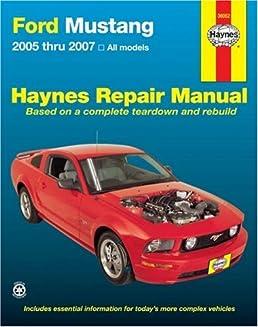 ford mustang 2005 thru 2007 haynes repair manual haynes rh amazon com 2011 Ford Mustang Manual Ford Mustang Repair Guide