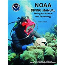 NOAA Diving Manual: Diving for Science and Technology