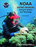NOAA Diving Manual: Diving for Science and Technology, Fourth Edition Revised