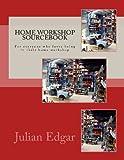 Home Workshop Sourcebook, Julian Edgar, 1482744759