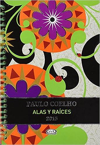Paulo Coelho Alas Y Raices Flores-agenda 2015 Anillada ...