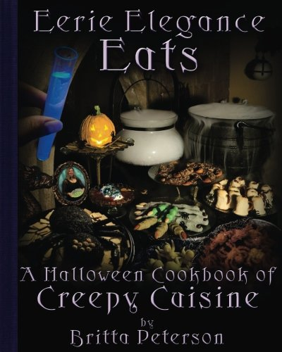 Eerie Elegance Eats: A Halloween Cookbook of Creepy -